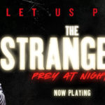 The Strangers: Prey at Night (2) – Recensione Ufficiale